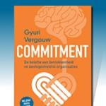 Commitment  de belofte van betrokkenheid en bevlogenheid in organisaties Gyuri Vergouw