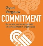 Commitment, de belofte van betrokkenheid en bevlogenheid in organisaties