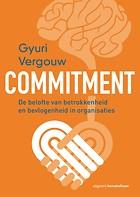 Commitment, de belofte van betrokkenheid en bevlogenheid in organisaties