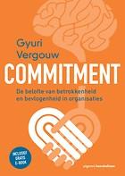 Commitment, de belofte van betrokkenheid en bevlogenheid in organisaties. Vergouw